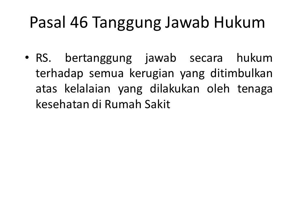 Pasal 46 Tanggung Jawab Hukum