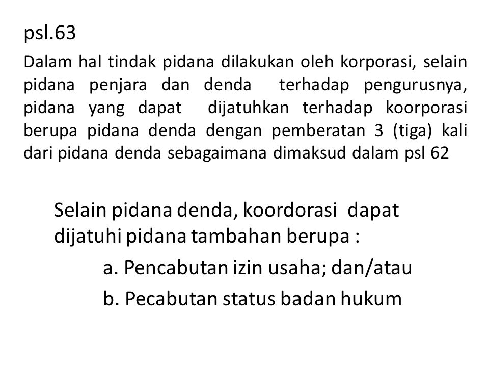a. Pencabutan izin usaha; dan/atau b. Pecabutan status badan hukum