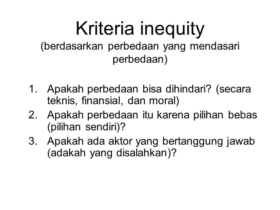 Kriteria inequity (berdasarkan perbedaan yang mendasari perbedaan)