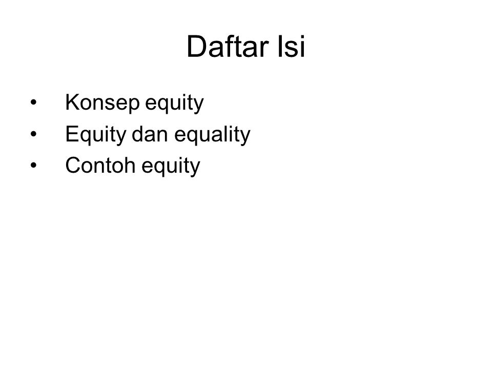 Daftar Isi Konsep equity Equity dan equality Contoh equity
