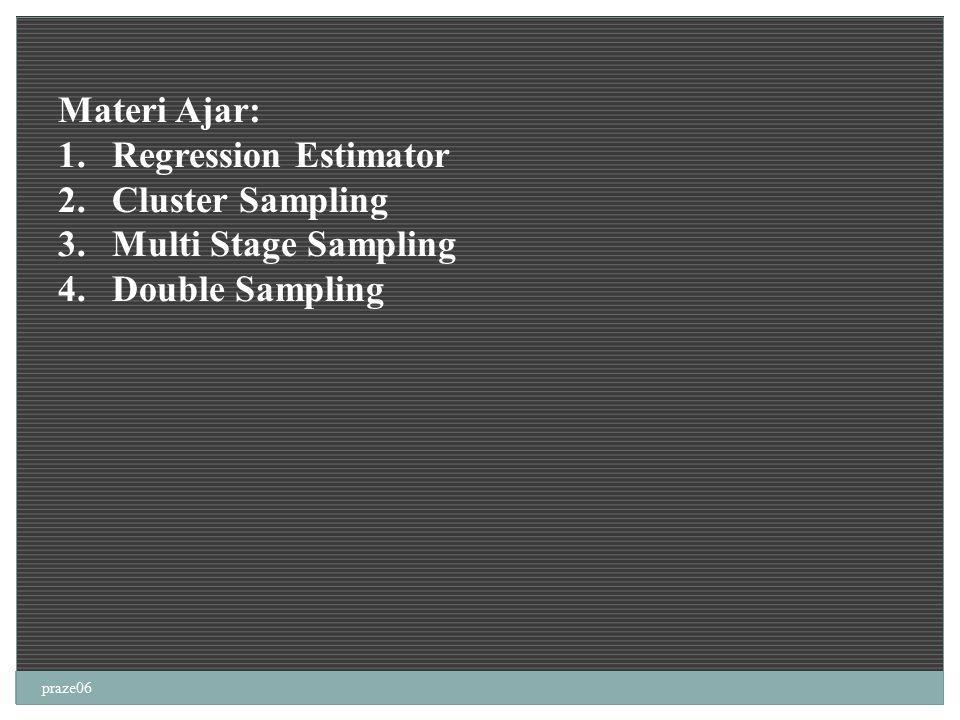 Materi Ajar: Regression Estimator Cluster Sampling