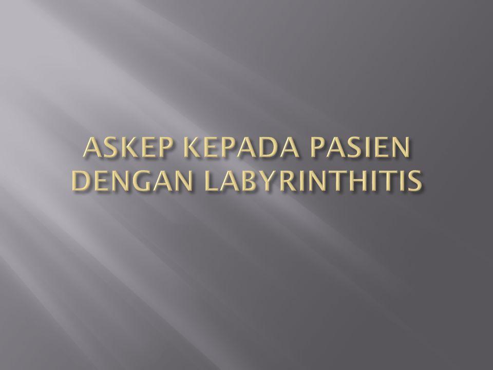 ASKEP KEPADA PASIEN DENGAN LABYRINTHITIS
