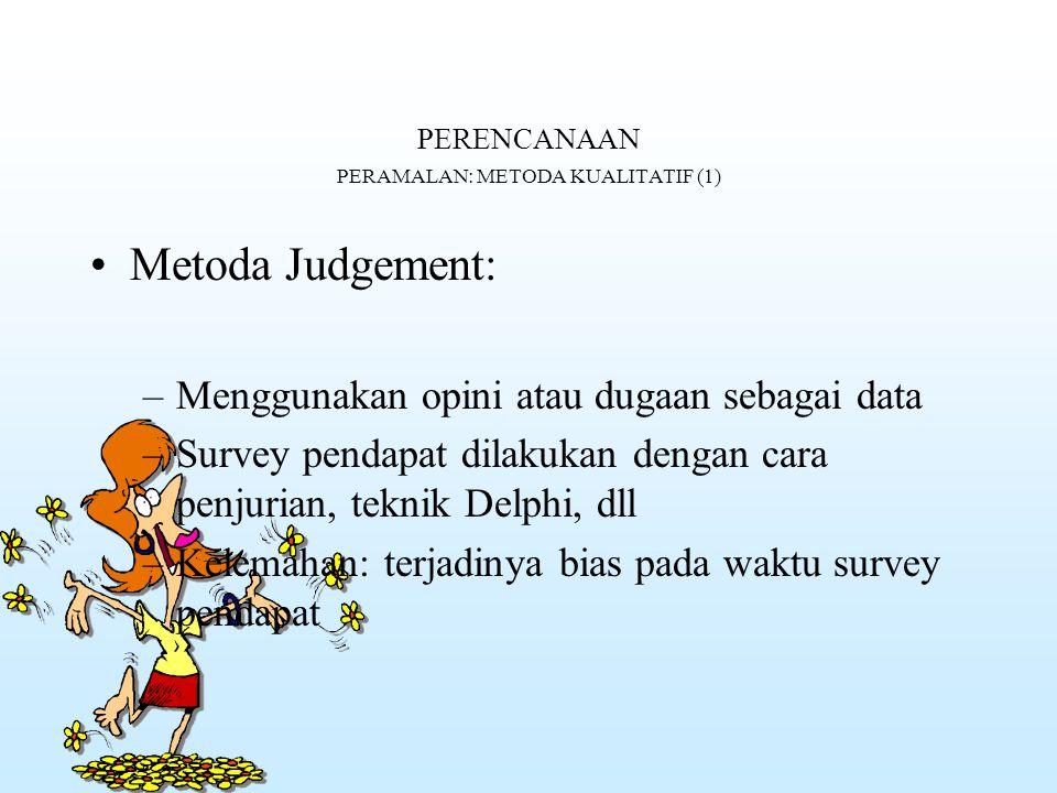 PERENCANAAN PERAMALAN: METODA KUALITATIF (1)