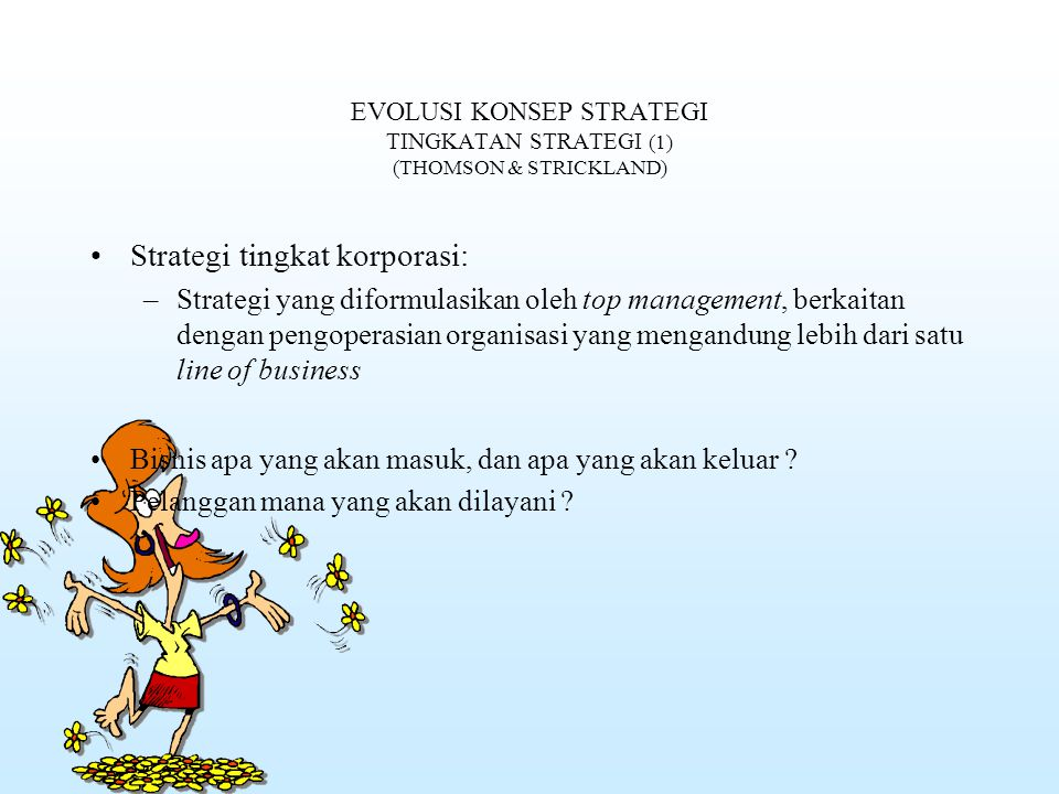 EVOLUSI KONSEP STRATEGI TINGKATAN STRATEGI (1) (THOMSON & STRICKLAND)