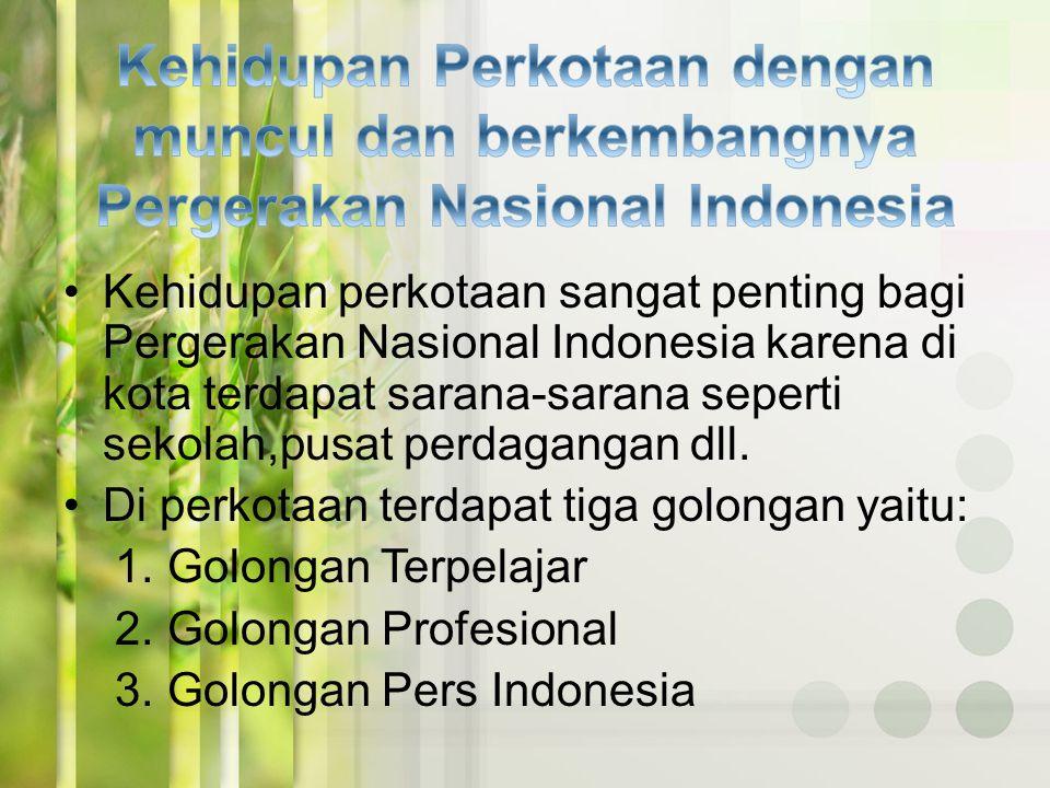 Kehidupan Perkotaan dengan muncul dan berkembangnya Pergerakan Nasional Indonesia