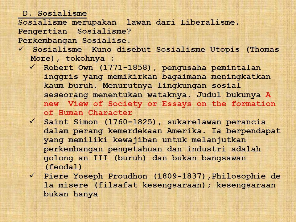 D. Sosialisme Sosialisme merupakan lawan dari Liberalisme. Pengertian Sosialisme Perkembangan Sosialise.