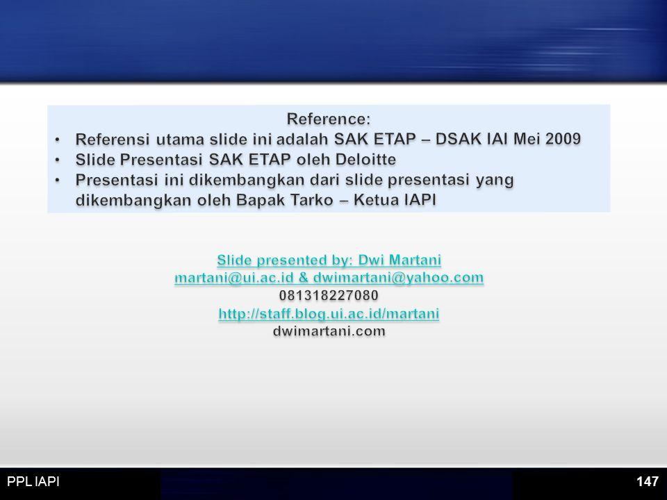 Referensi utama slide ini adalah SAK ETAP – DSAK IAI Mei 2009