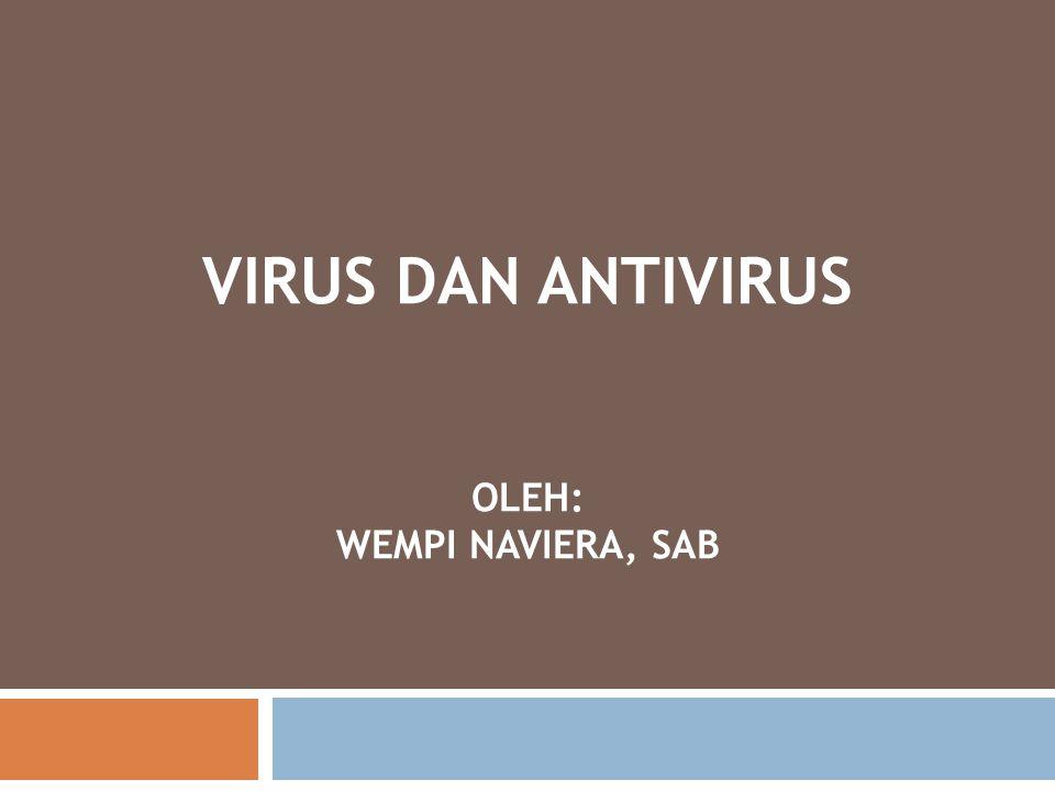 Virus dan Antivirus oleh: Wempi Naviera, SAB