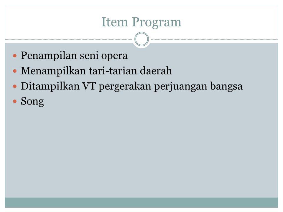 Item Program Penampilan seni opera Menampilkan tari-tarian daerah