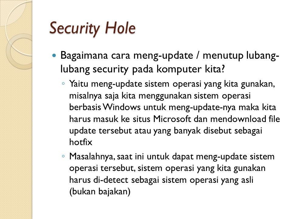 Security Hole Bagaimana cara meng-update / menutup lubang- lubang security pada komputer kita
