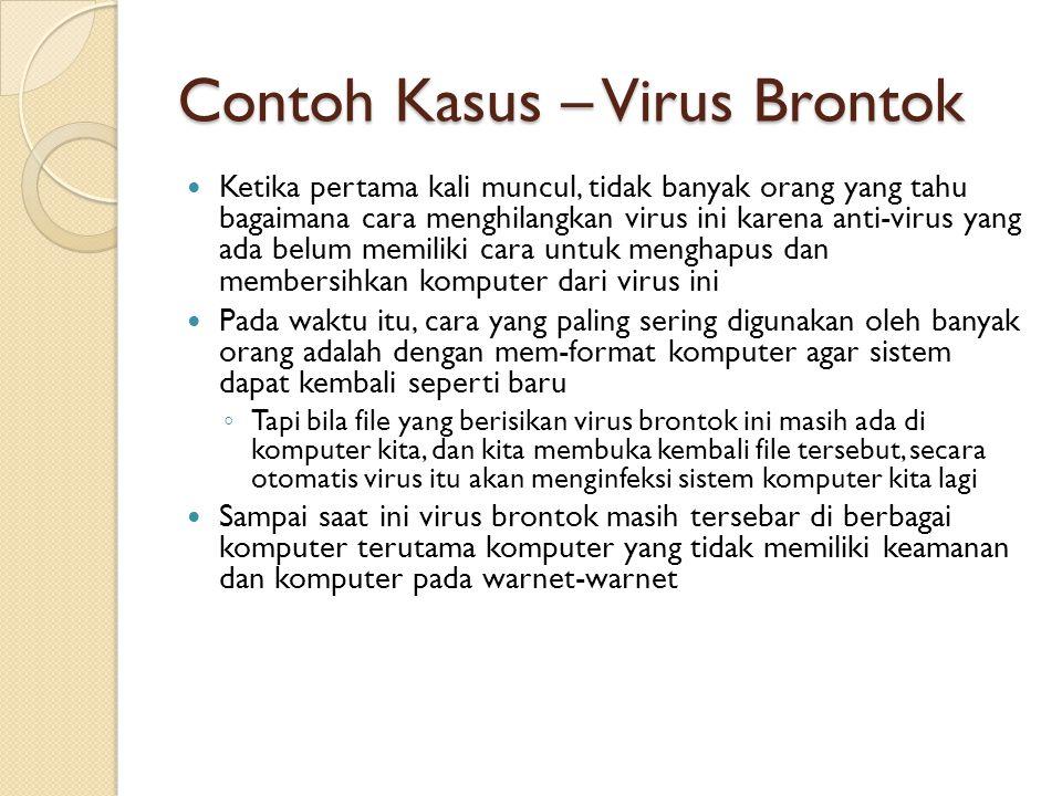 Contoh Kasus – Virus Brontok