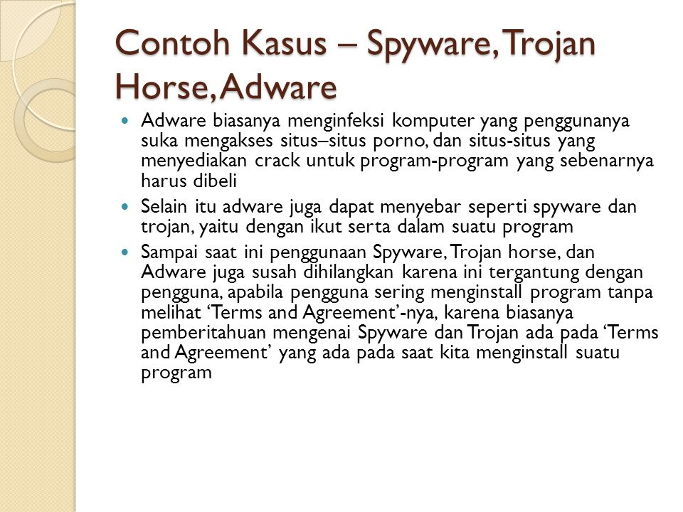 Contoh Kasus – Spyware, Trojan Horse, Adware