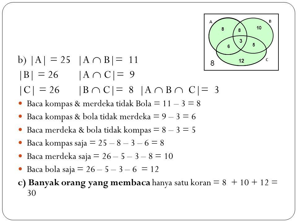 b) |A| = 25 |A  B|= 11 |B| = 26 |A  C|= 9