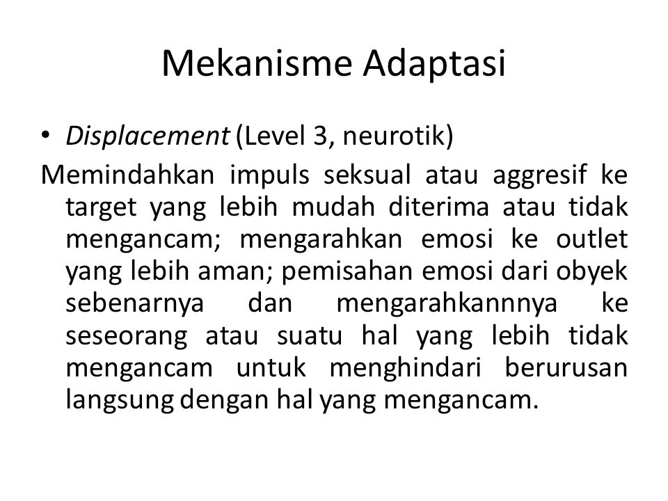 Mekanisme Adaptasi Displacement (Level 3, neurotik)