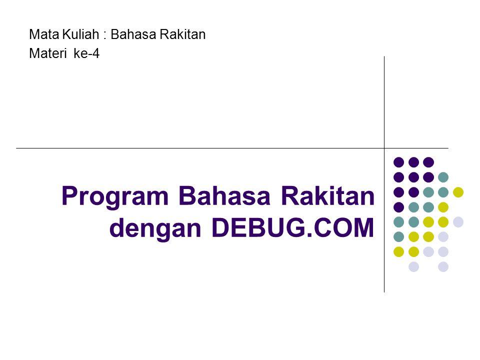 Program Bahasa Rakitan dengan DEBUG.COM