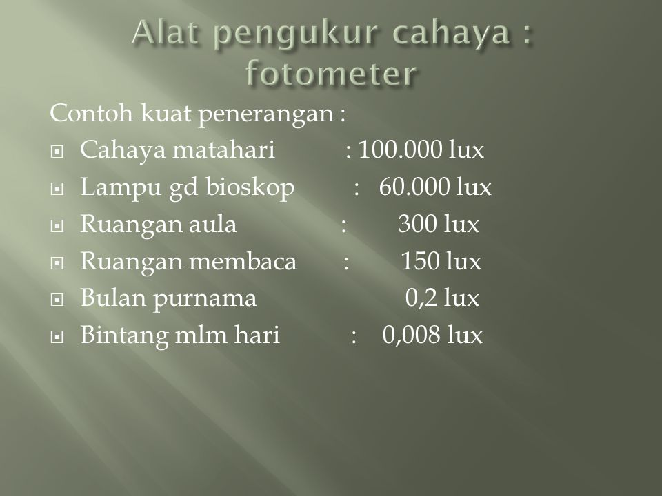Alat pengukur cahaya : fotometer