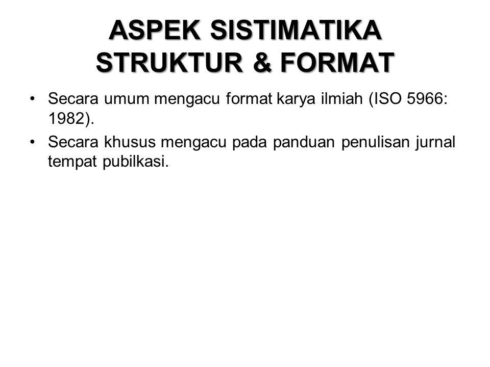 Aspek SISTIMATIKA struktur & format