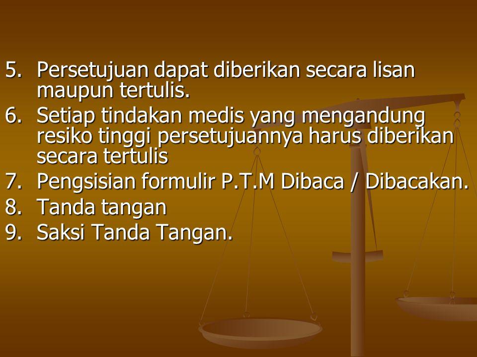 5. Persetujuan dapat diberikan secara lisan maupun tertulis.