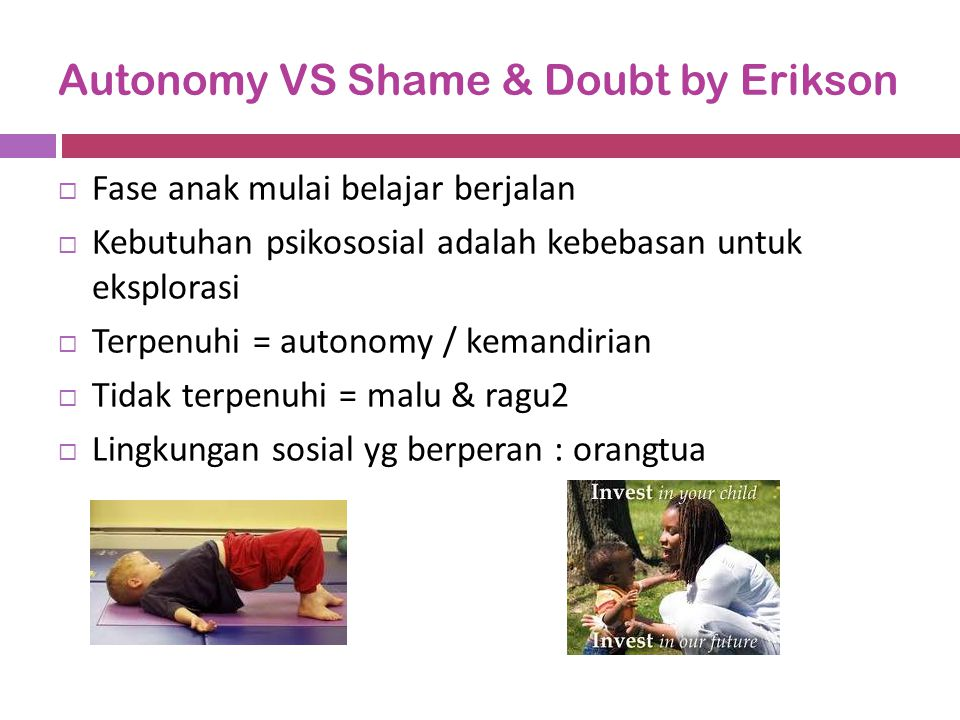 Autonomy VS Shame & Doubt by Erikson