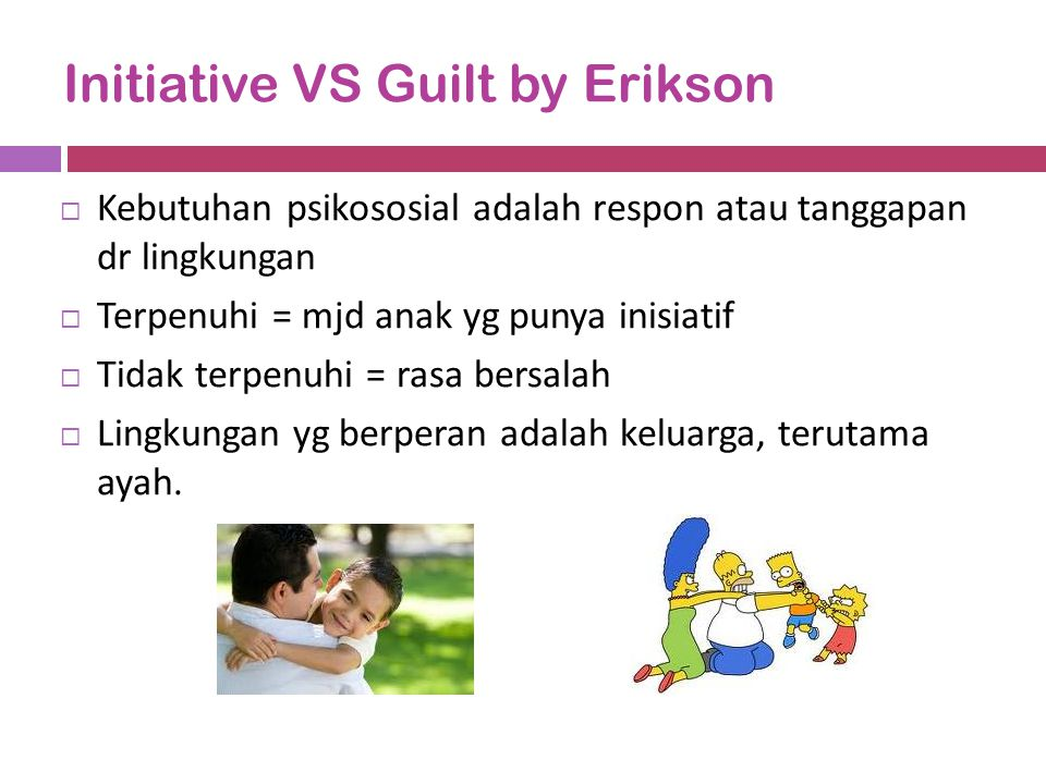 Initiative VS Guilt by Erikson