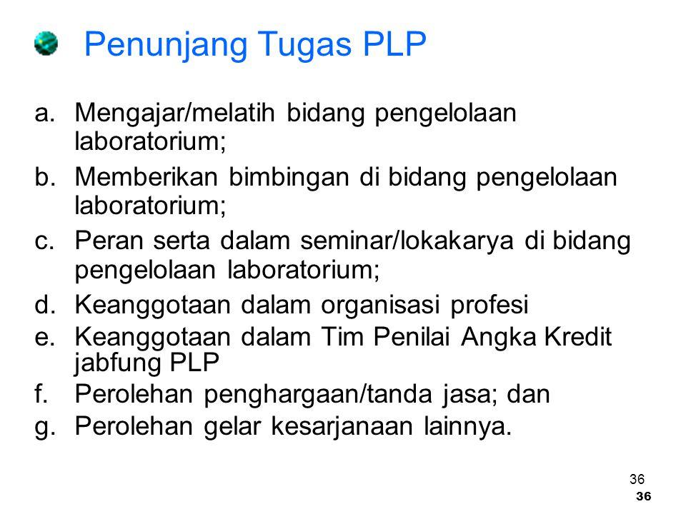 Penunjang Tugas PLP Mengajar/melatih bidang pengelolaan laboratorium;