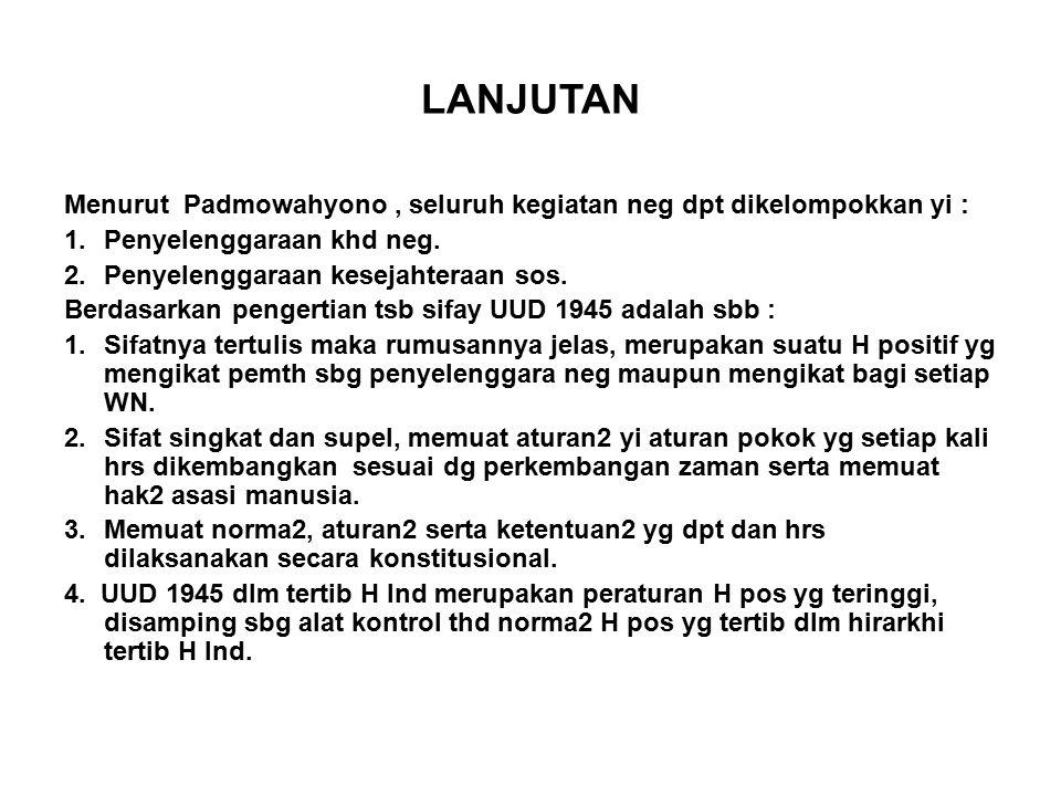 LANJUTAN Menurut Padmowahyono , seluruh kegiatan neg dpt dikelompokkan yi : Penyelenggaraan khd neg.
