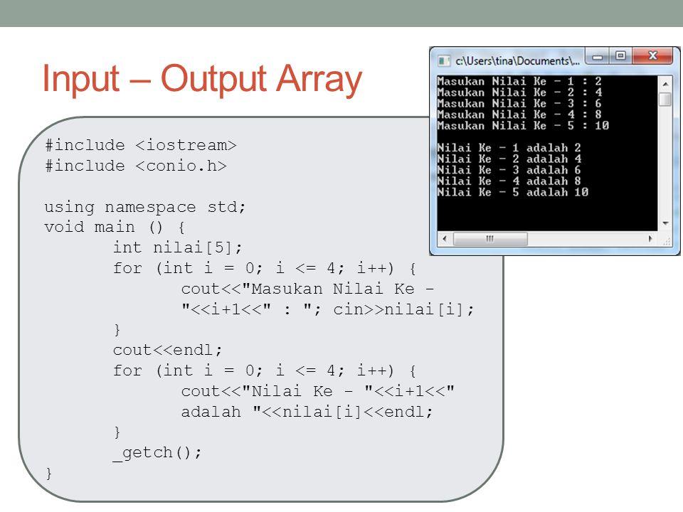 Input – Output Array #include <iostream>