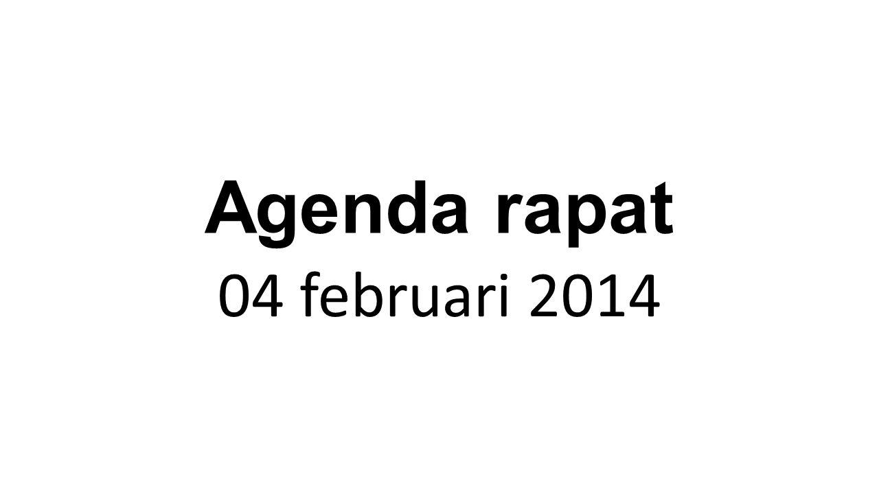 Agenda rapat 04 februari 2014