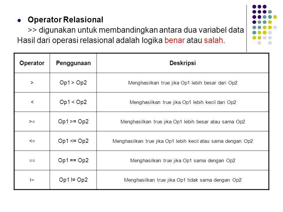 >> digunakan untuk membandingkan antara dua variabel data