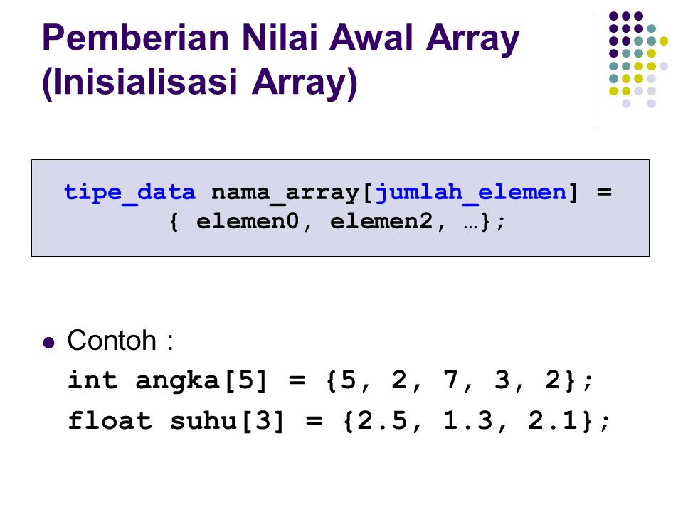 Pemberian Nilai Awal Array (Inisialisasi Array)