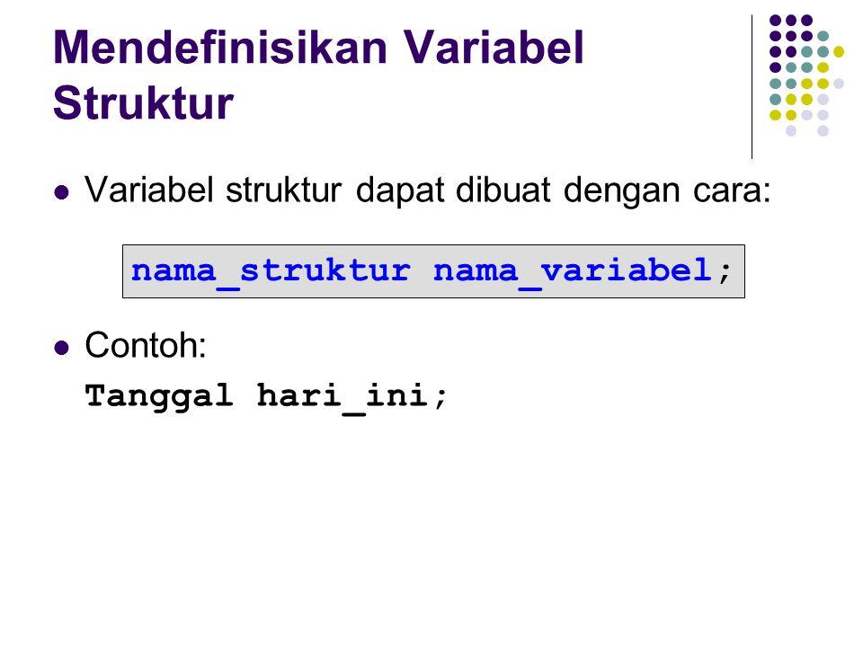 Mendefinisikan Variabel Struktur