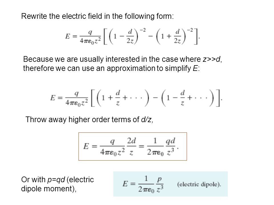Rewrite the electric field in the following form: