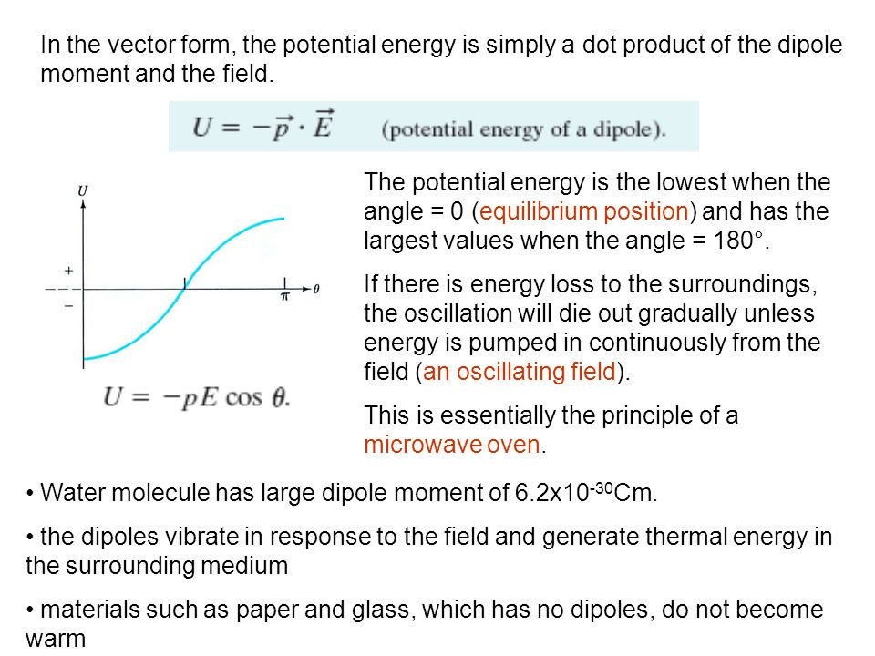 In the vector form, the potential energy is simply a dot product of the dipole moment and the field.