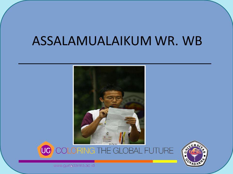 ASSALAMUALAIKUM WR. WB Gunadarma University
