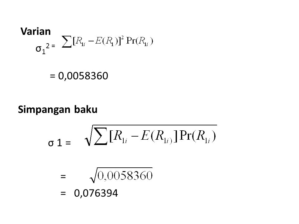 Varian σ12 = = 0,0058360 Simpangan baku σ 1 = = = 0,076394