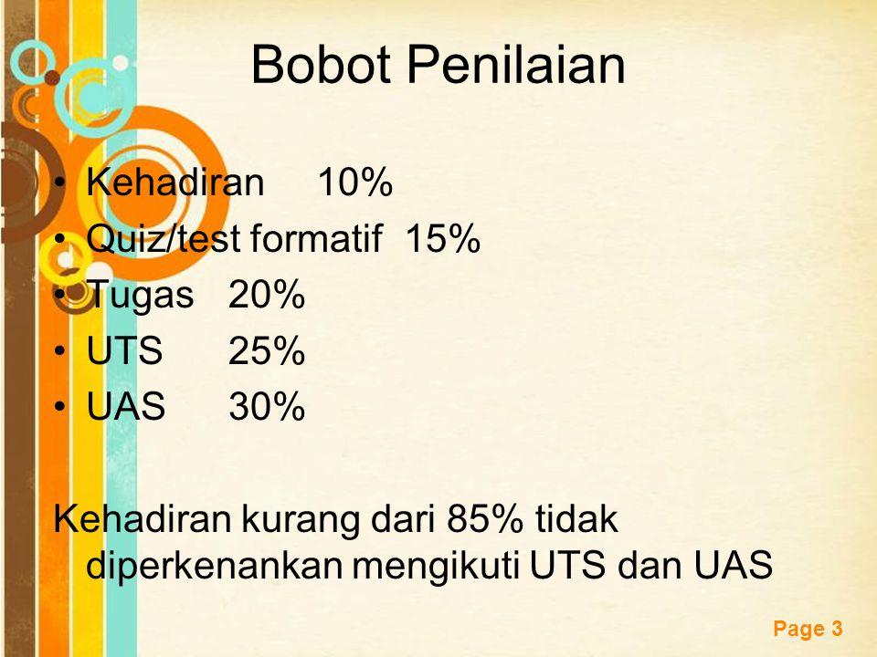 Bobot Penilaian Kehadiran 10% Quiz/test formatif 15% Tugas 20% UTS 25%