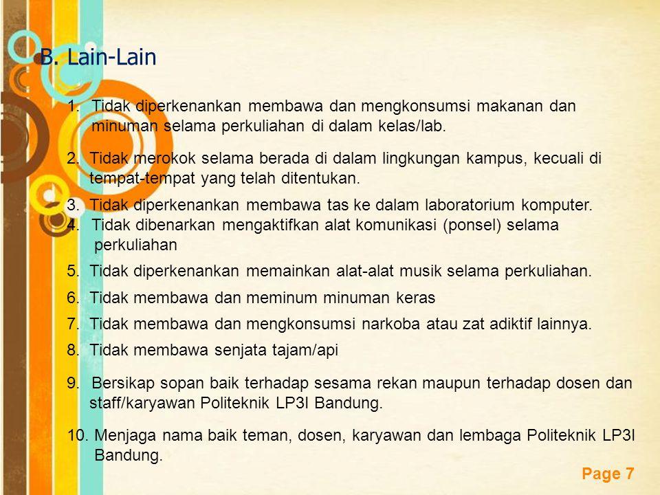 B. Lain-Lain Tidak diperkenankan membawa dan mengkonsumsi makanan dan minuman selama perkuliahan di dalam kelas/lab.