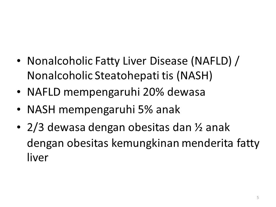 • Nonalcoholic Fatty Liver Disease (NAFLD) /