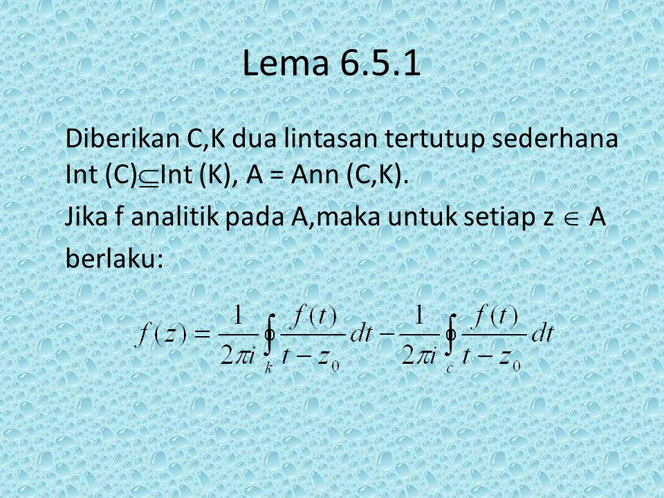 Lema 6.5.1 Diberikan C,K dua lintasan tertutup sederhana Int (C)Int (K), A = Ann (C,K).