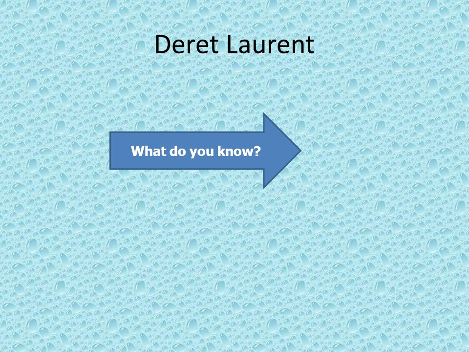Deret Laurent What do you know