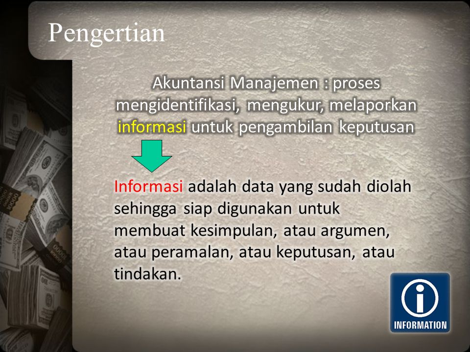 Pengertian Akuntansi Manajemen : proses mengidentifikasi, mengukur, melaporkan informasi untuk pengambilan keputusan.