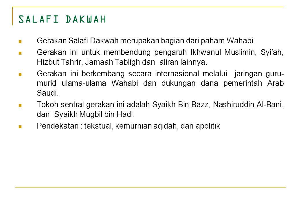 SALAFI DAKWAH Gerakan Salafi Dakwah merupakan bagian dari paham Wahabi.
