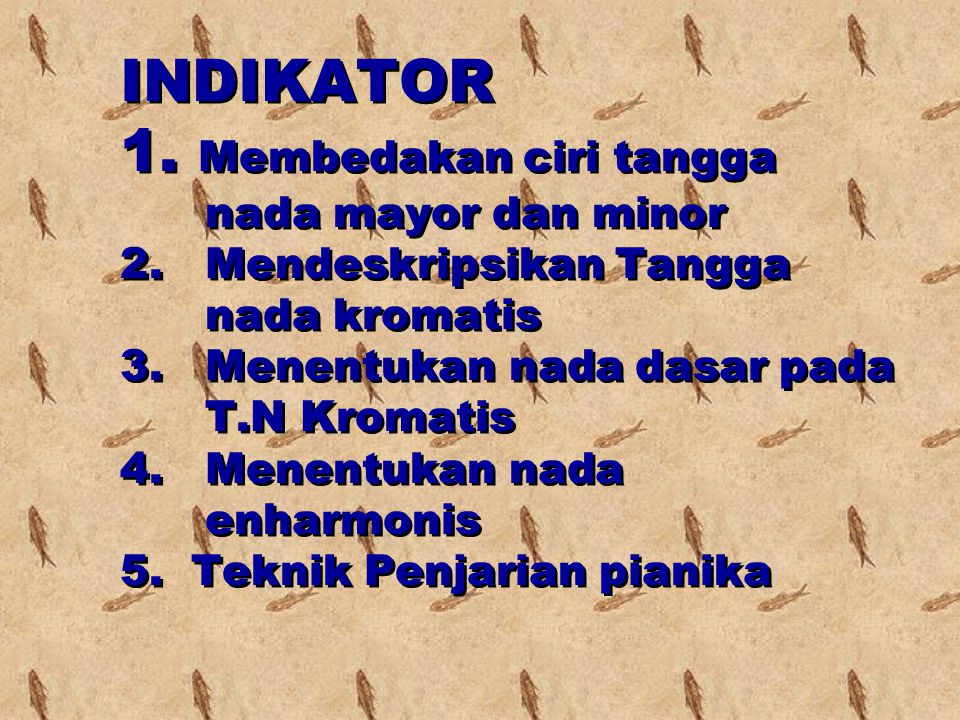 INDIKATOR 1. Membedakan ciri tangga nada mayor dan minor 2