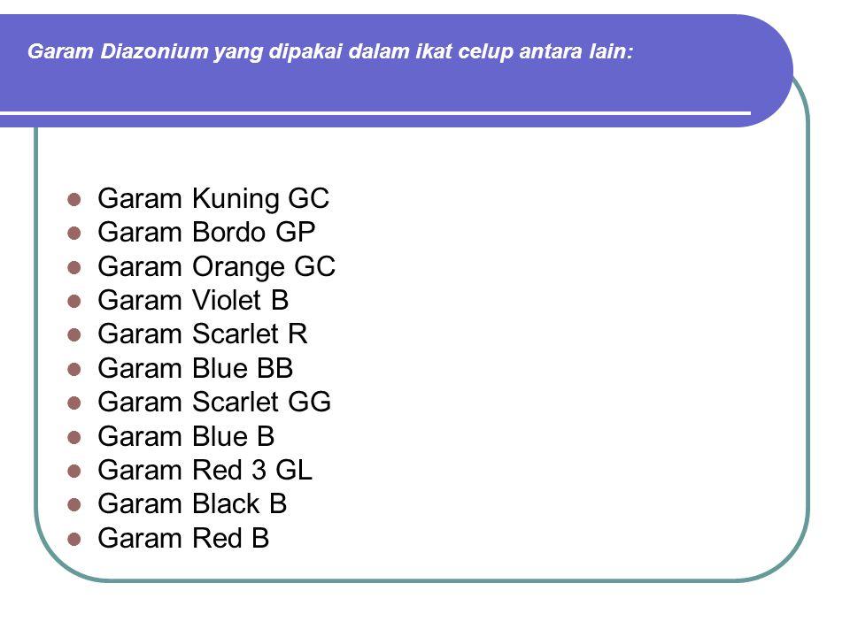 Garam Diazonium yang dipakai dalam ikat celup antara lain:
