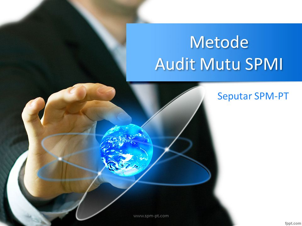 Metode Audit Mutu SPMI Seputar SPM-PT www.spm-pt.com