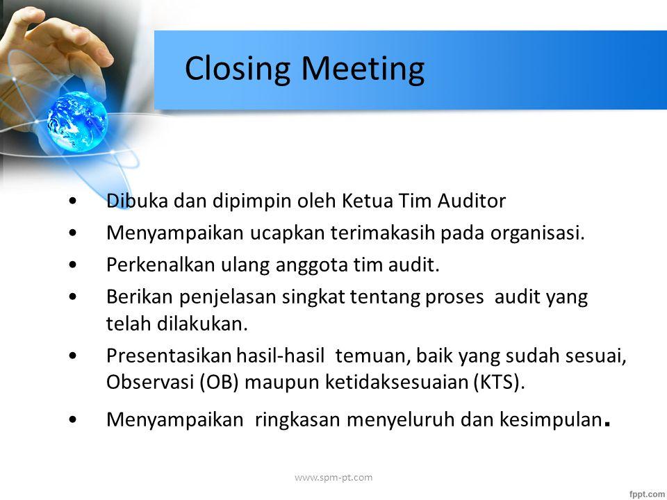 Closing Meeting Dibuka dan dipimpin oleh Ketua Tim Auditor