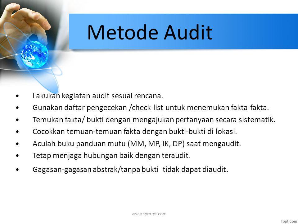 Metode Audit Lakukan kegiatan audit sesuai rencana.