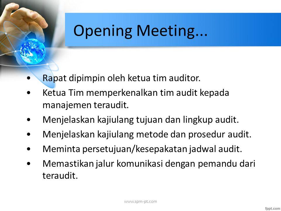 Opening Meeting... Rapat dipimpin oleh ketua tim auditor.