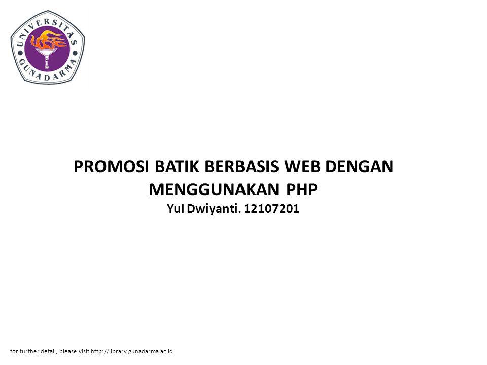 PROMOSI BATIK BERBASIS WEB DENGAN MENGGUNAKAN PHP Yul Dwiyanti