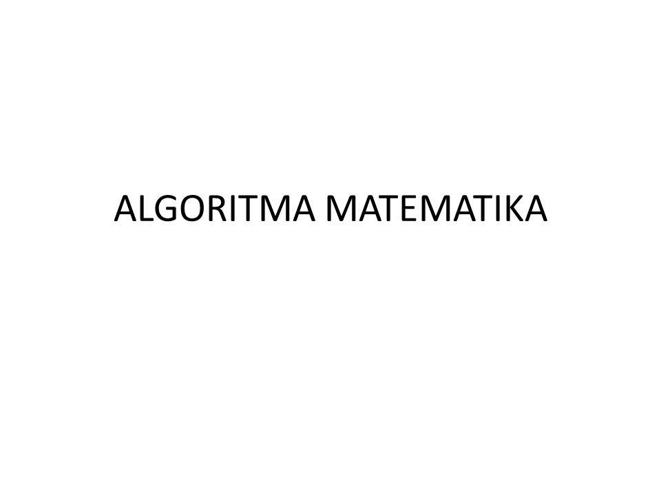 ALGORITMA MATEMATIKA